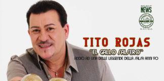 Morto per arresto cardiaco Tito Rojas il Leggendario Gallo Salsero (2020 Salsa News)