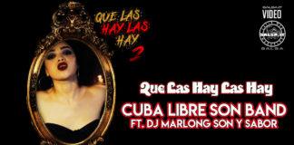 Cuba Libre Son Band ft DJ Marlong - Que Las Hay Las Hay (2020 News Salsa)
