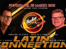 Latin Connection - Registrazione del 25 Marzo 2021