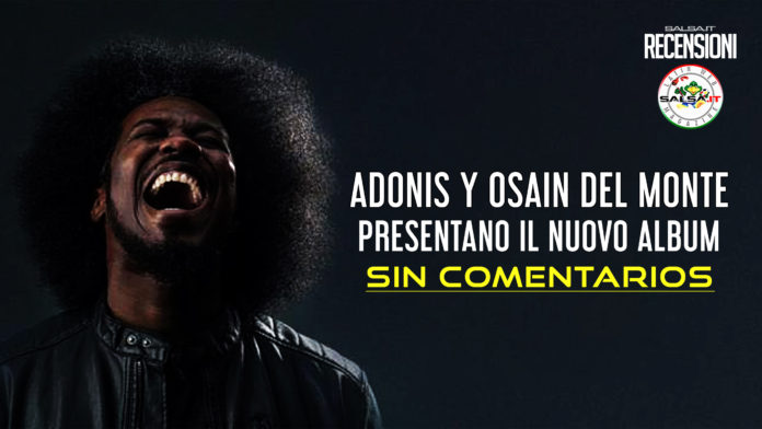 Adonis y Osain Del Monte - Sin Comentarios (2021 recensioni)