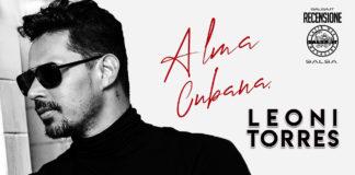 Leoni Torres - Alma Cubana (2021 Recensioni Salsa.it)
