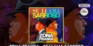 Zona Franka - Se llama sabroso (2021 recensioni)