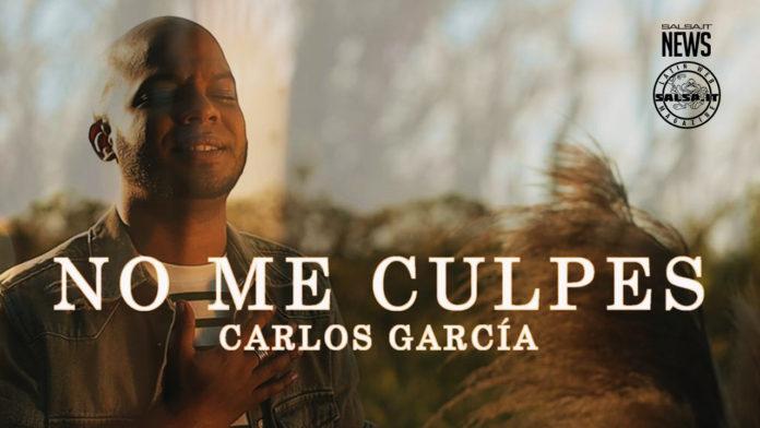Carlos Garcia - No Me Culpes (2021 Salsa News - Video)