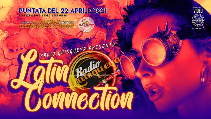 Latin Connection 22 04 2021 (Registrazione Video)