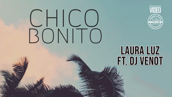 Laura Luz Ft. DJ Venot - Chico Bonito (2021 Kizomba news)