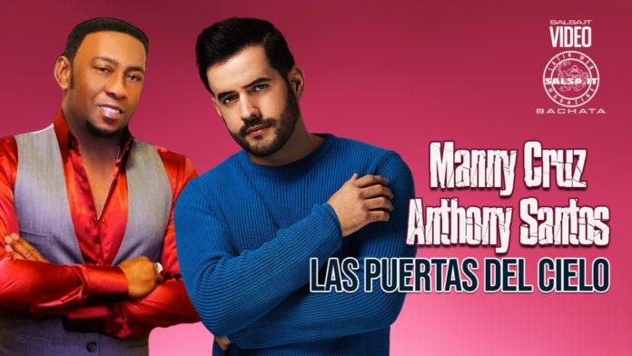 Anthony Santos, Manny Cruz - Las Puertas del Cielo (2021 Bachata official video)