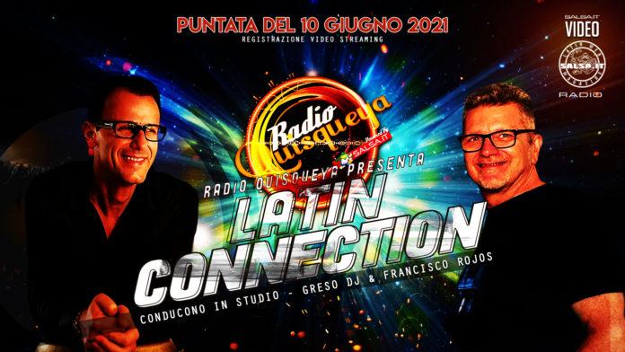 Latin Connection Puntata 10 06 2021
