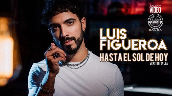 Luis Figueroa - Hasta el Sol de Hoy - version salsa (2021 Salsa official video)
