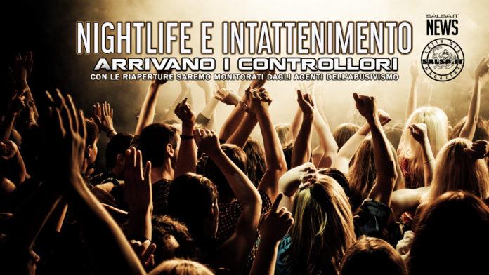 Nightlife e intrattenimento - Arrivano i controllori dell'abusivismo (2021 news)