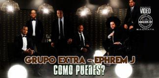 Grupo Extra, Ephrem J - Como Pudes (2021 Bachata official video)