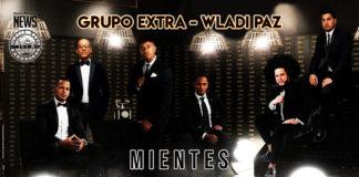 Grupo Extra, Wladi Paz - Mientes (2021 bachata official video)