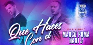 Marco Puma & Dani J - Que Haces Con El (2021 bachata Lyric Video)