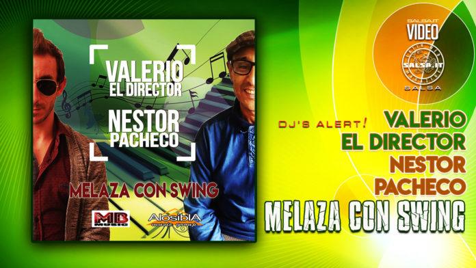 Valerio El Director, Nestor Pacheco - Melaza con Swing (2021 Salsa News)