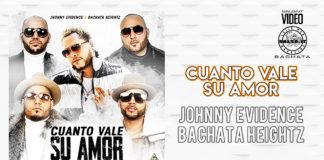 Johnny Evidence x Bachata Heightz - Cuanto vale su Amor (2021 Bachata Video official)