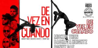 Mickey Then x Bachata Heightz x Ronny Dae - De Vez En Cuando (2021 Bachata Video Official)
