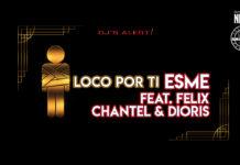 Esme feat. Felix, Chantel & Dioris - Loco Por Ti (2021 bachata official video)