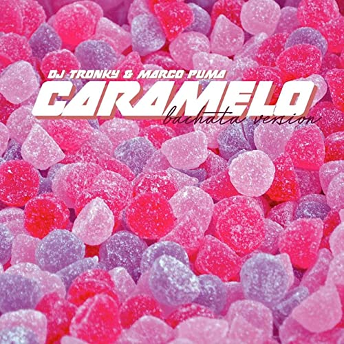 CARAMELO - BACHATA VERSION - CARAMELO - BACHATA VERSION - SINGLE