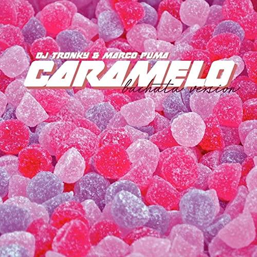 CARAMELO - BACHATA VERSION - CARAMELO - BACHATA VERSION - SINGLE