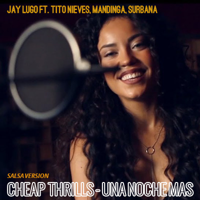 CHEAP THRILLS – UNA NOCHE MAS - CHEAP THRILLS – SALSA VERSION - SINGLE