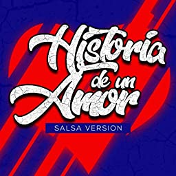 HISTORIA DE UN AMOR (SALSA VERSION) - HISTORIA DE UN AMOR (SALSA VERSION) - SINGLE