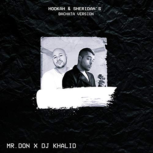 HOOKAH & SHERIDAN'S (BACHATA VERSION) - HOOKAH & SHERIDAN'S (BACHATA VERSION) - SINGLE
