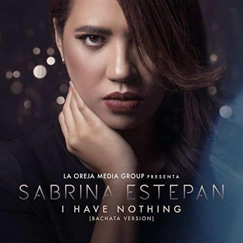I HAVE NOTHING (BACHATA VERSION) - I HAVE NOTHING (BACHATA VERSION)