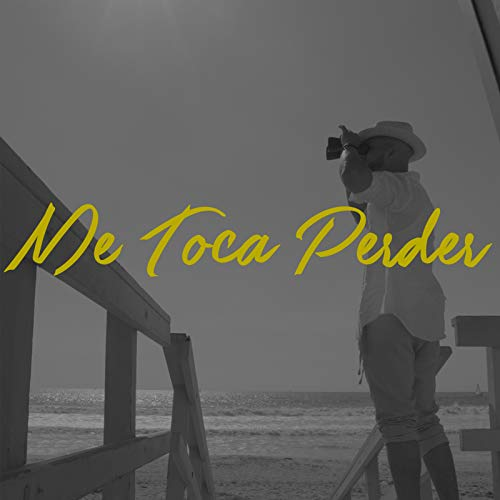 ME TOCA PERDER - ME TOCA PERDER - SINGLE