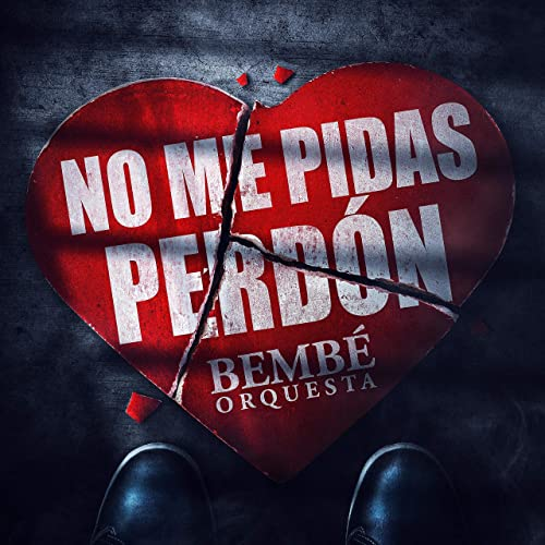 NO ME PIDES PERDON - NO ME PIDES PERDON - SINGLE