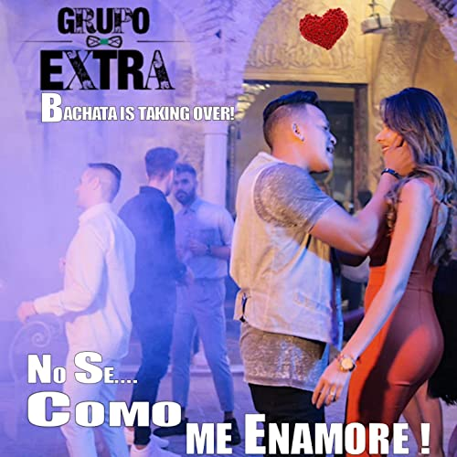 NO SE COMO ME ENAMORE BACHATA LIVE VERSION - NO SE COMO ME ENAMORE BACHATA LIVE VERSION - SINGLE
