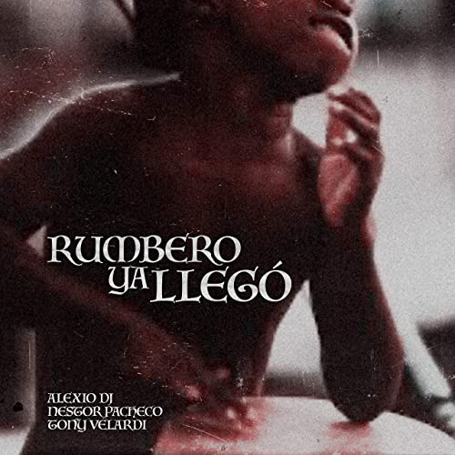 RUMBERO YA LLEGO' - RUMBERO YA LLEGO' - SINGLE