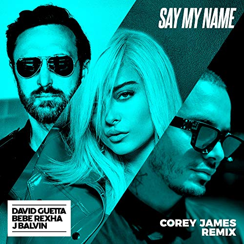 SAY MY NAME - SAY MY NAME - SINGLE
