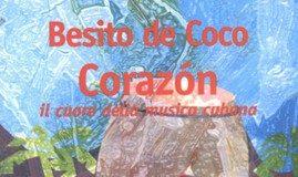 CORAZÓN? Il cuore della musica cubana - autore Besito de Coco