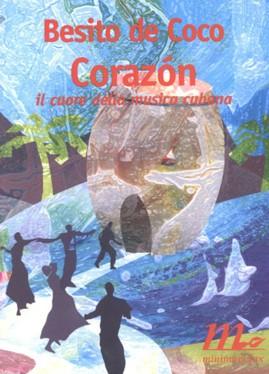 CORAZÓN– Il cuore della musica cubana - autore Besito de Coco