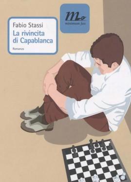 Capablanca: la rivincita del maestro cubano – autore Fabio Stassi