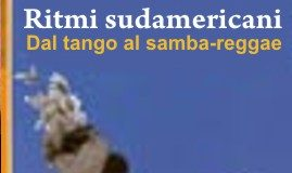 Ritmi sudamericani / Dal Tango al Samba-Reggae (1997) – autore Isabelle Leymarie