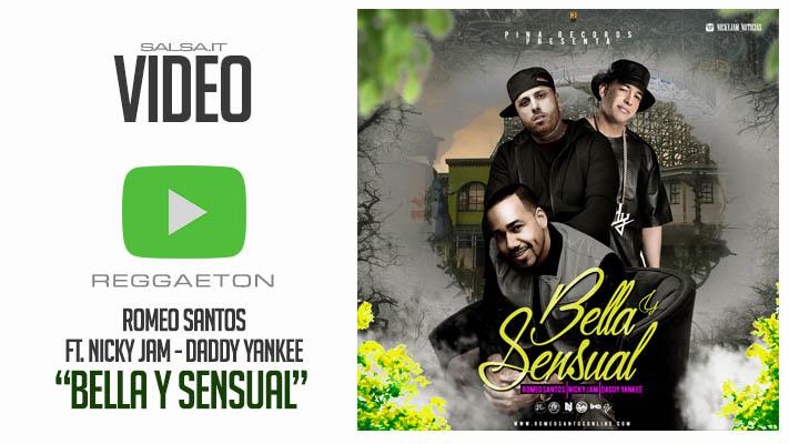 Romeo Santos Ft. Nicky Jam, Daddy Yankee Bella Y Sensual