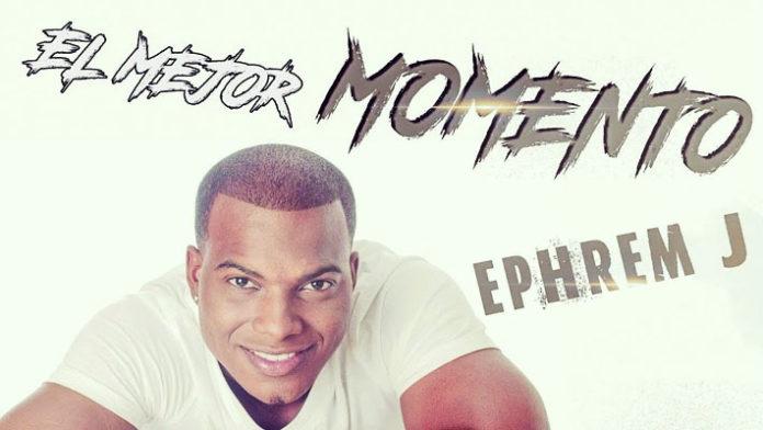 Ephrem J - El Mejor Momento