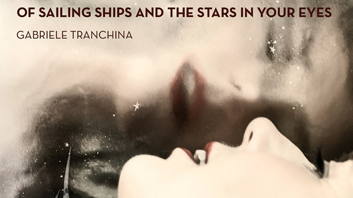 Gabriele Tranchina - Of Sailing Ships And The Stars In Your Eyes