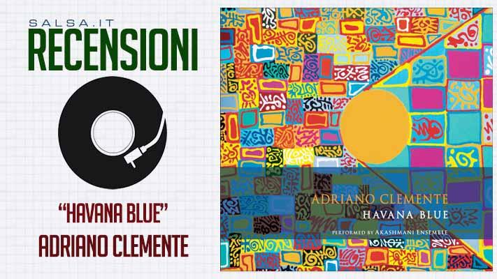 Havana Blue - Adriano Clemente