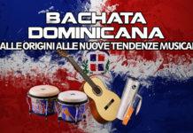 Bachata Dominicana - Dalle origini alle nuove tendenze
