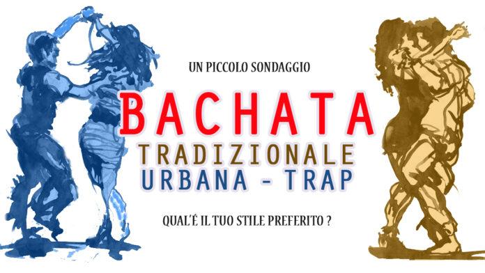 Bachata Tradizionale o Urabana - Trap