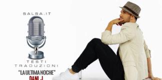 Dani J - La Ultima Noche (2018 Salsa Bachata Lyric)