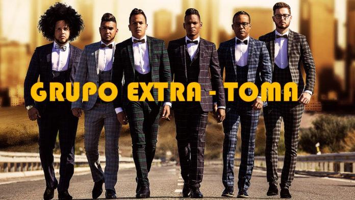 Grupo Extra - Toma (2018 Reggaeton Official Video)