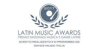 Latin Music Awards 2017 - Premio Nazionale Musica e Danze Latine - Edizione 2018