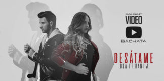 Bea feat. Dani J - Desatame (2018 bachata official video)