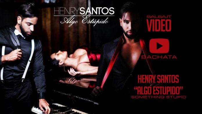 Henry Santos - Algo Estupido (2018 Bachata Video Lyric)