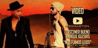Nos Fuimos Lejos - Enrique Iglesias - Descemer Bueno Ft. El Micha