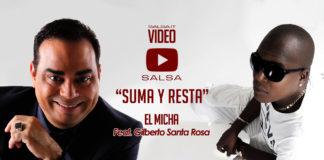El Micha Feat. Gilberto Santa Rosa - Suma y Resta (2018 Salsa official video)