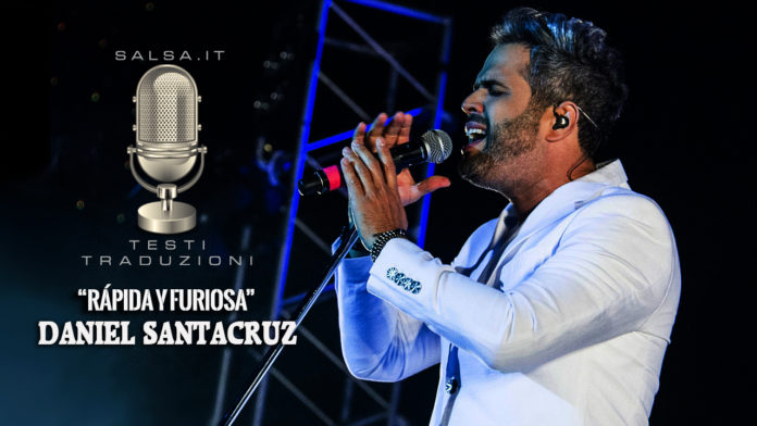 Daniel Santacruz - Rapida y Furiosa (2018 bachata Testi e Traduzioni)