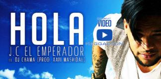 JC El Emperador ft. Dj Chama & Xavi Masvidal - Hola (2018 Reggaeton official video)